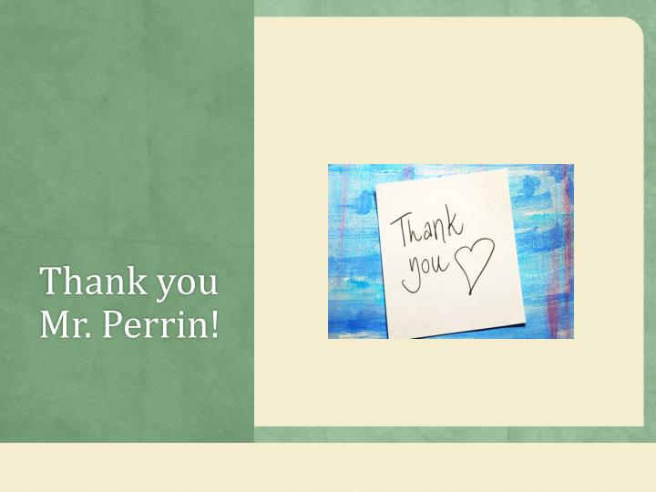Thank you Mr. Perrin!