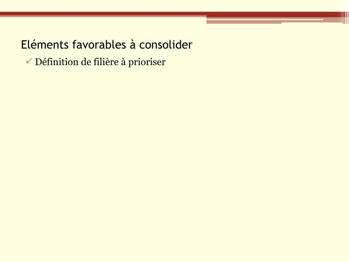 Eléments favorables à consolider