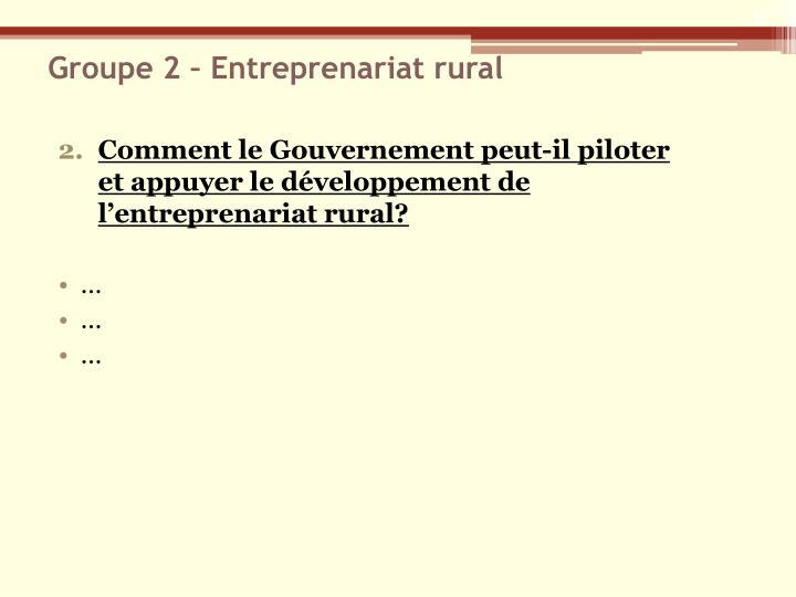 Groupe 2 – Entreprenariat rural
