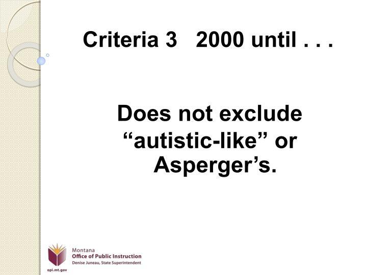 Criteria 3   2000 until . . .
