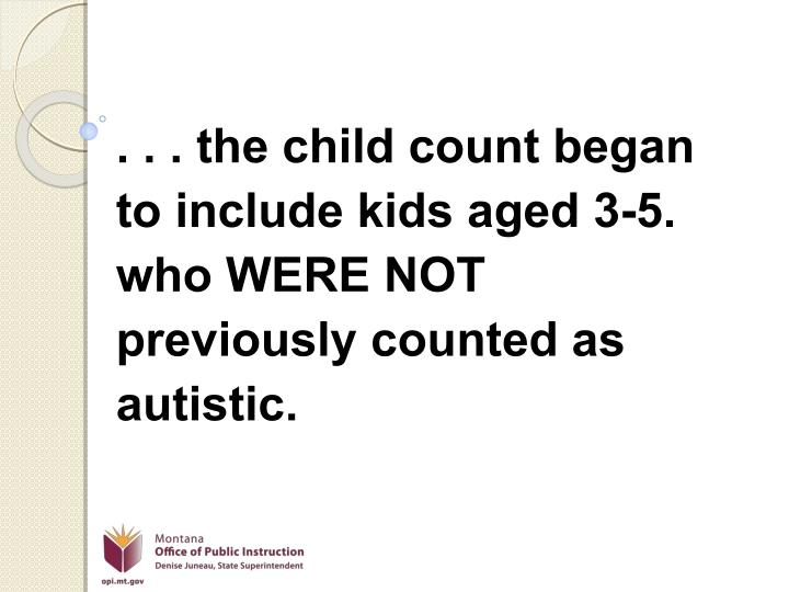 . . . the child count began