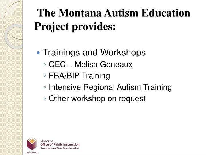 The Montana Autism Education Project provides: