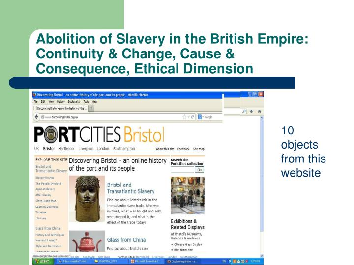 Abolition of Slavery in the British Empire: Continuity & Change, Cause & Consequence, Ethical Dimension