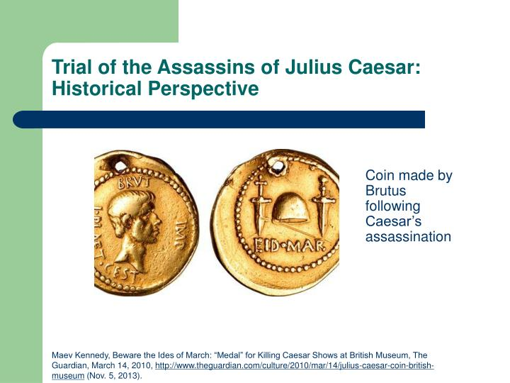 Trial of the Assassins of Julius Caesar: Historical Perspective