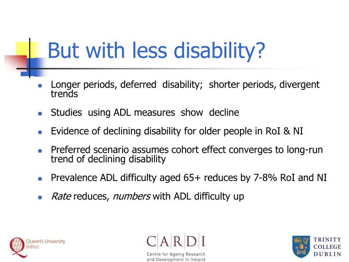 But with less disability?