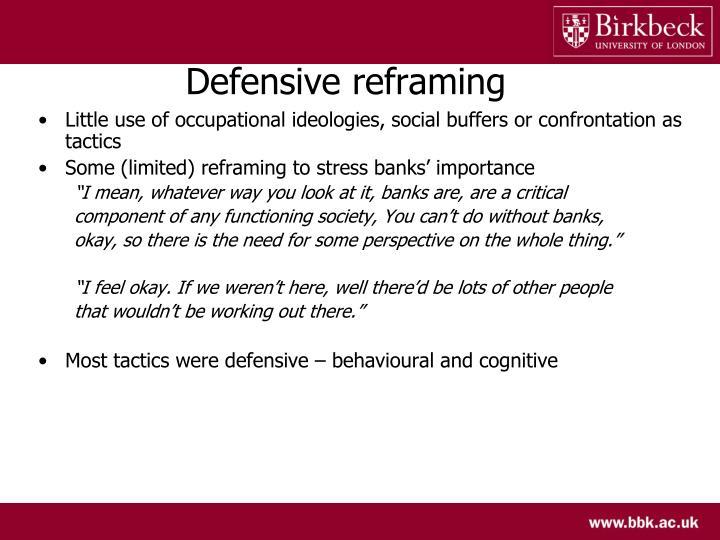 Defensive reframing