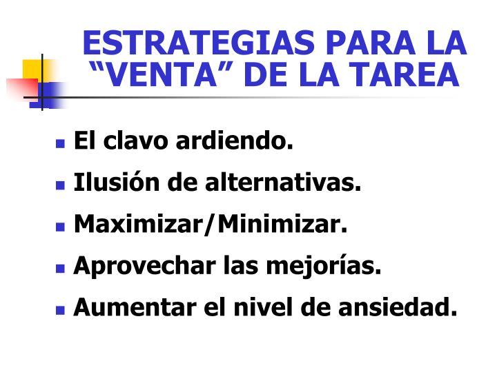 """ESTRATEGIAS PARA LA """"VENTA"""" DE LA TAREA"""
