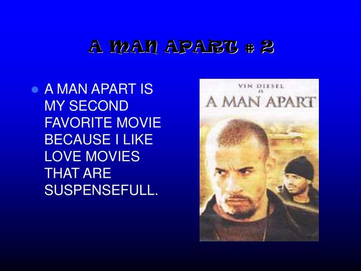 A MAN APART # 2