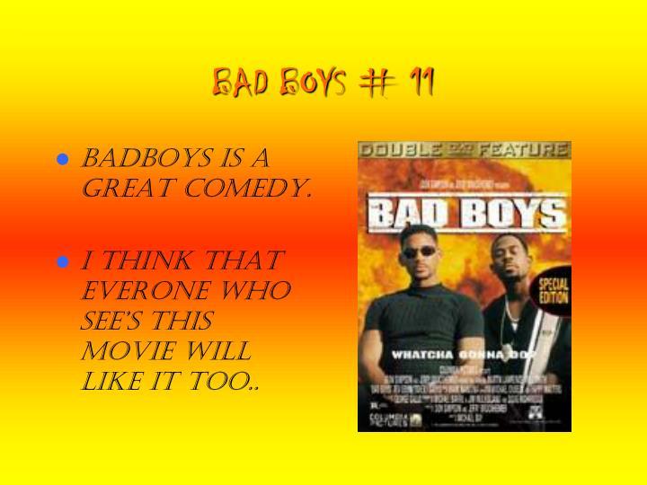 BAD BOYS # 11