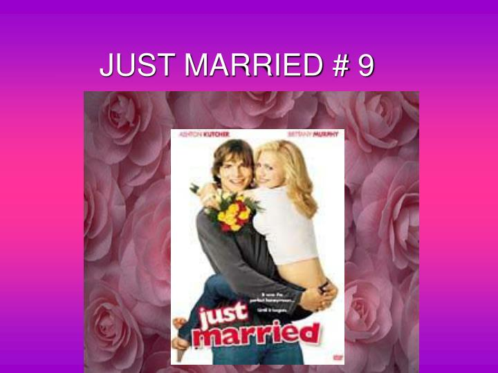 JUST MARRIED # 9