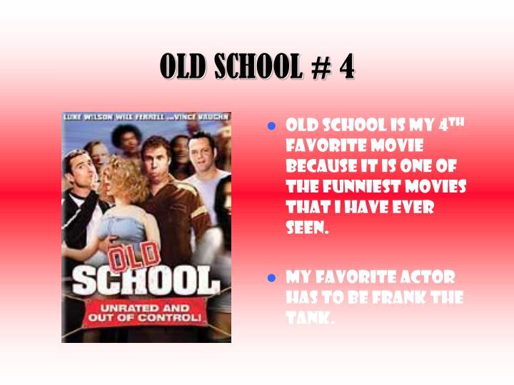 OLD SCHOOL # 4