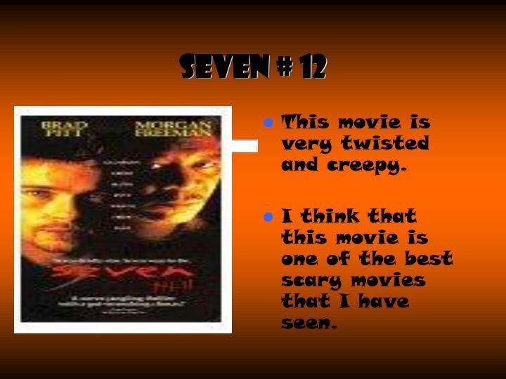 Seven # 12