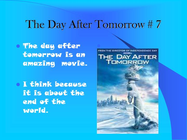 The Day After Tomorrow # 7