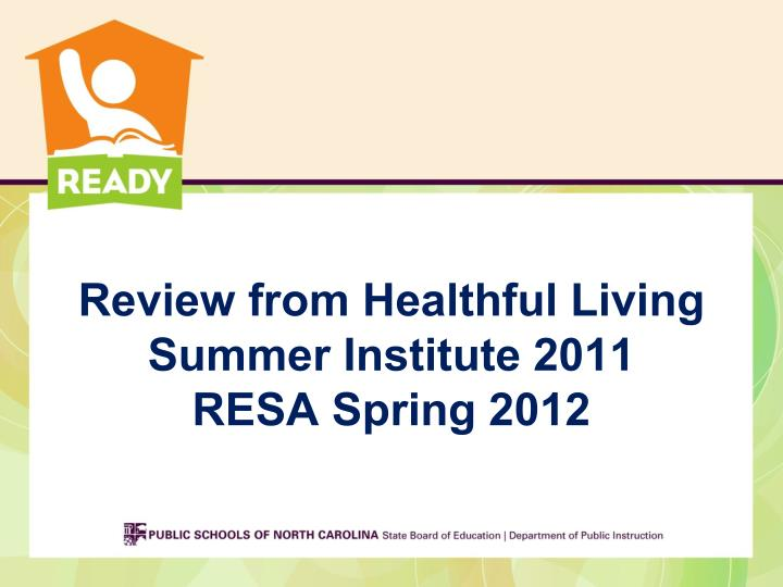 Review from Healthful Living Summer Institute 2011