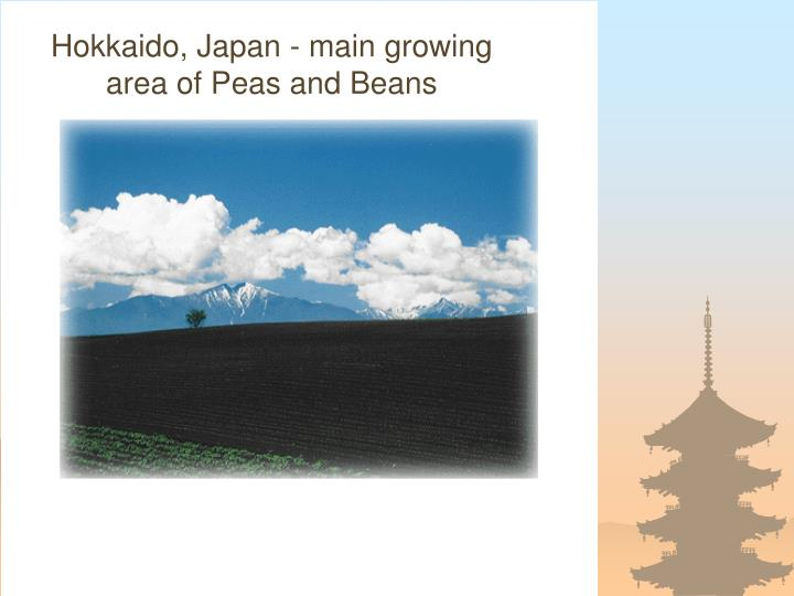 Hokkaido, Japan - main growing area of Peas and Beans