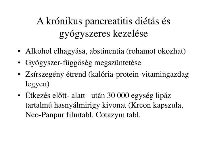 A krónikus pancreatitis diétás és gyógyszeres kezelése