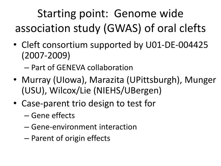 Starting point genome wide association study gwas of oral clefts