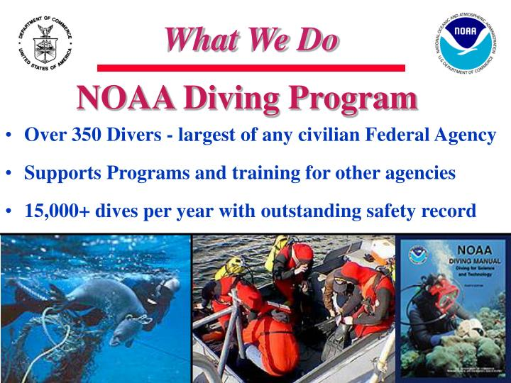 Over 350 Divers - largest of any civilian Federal Agency