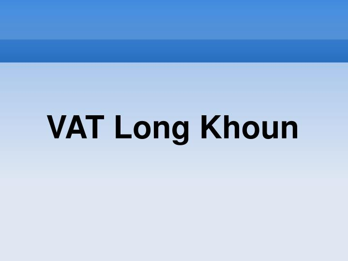 VAT Long Khoun