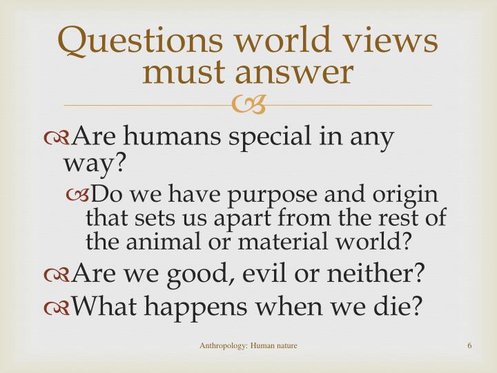 Questions world views must answer