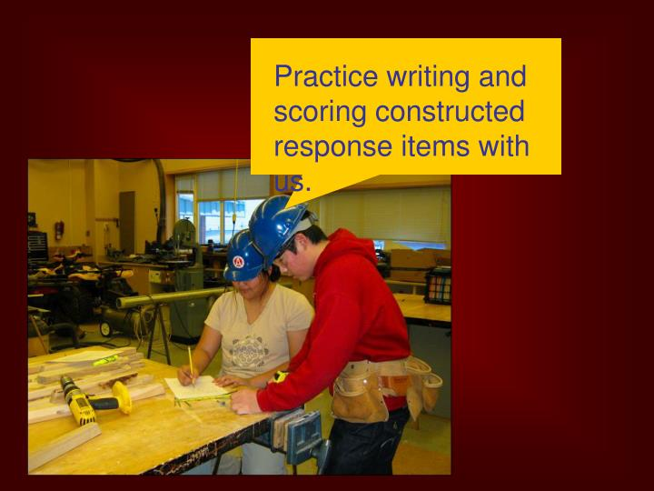 Practice writing and scoring constructed response items with us.