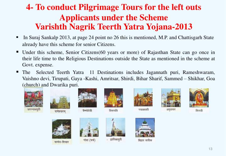 4- To conduct Pilgrimage Tours for the left outs Applicants under the Scheme
