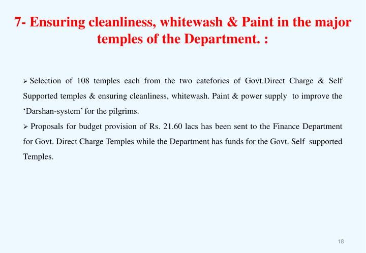 7- Ensuring cleanliness, whitewash & Paint in the major temples of the Department. :