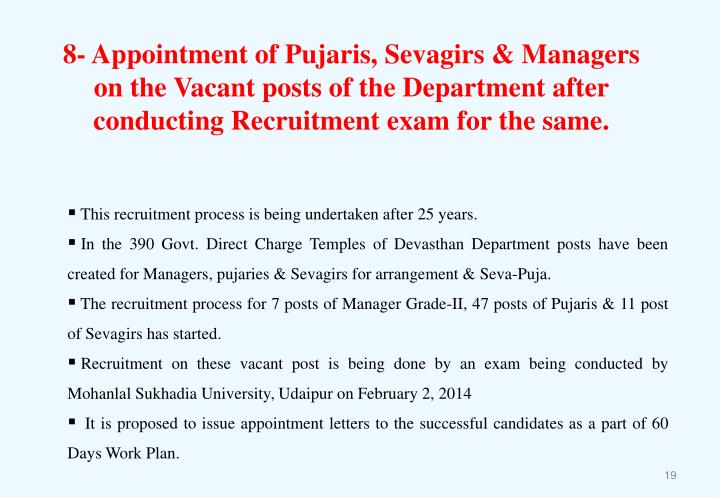 8- Appointment of Pujaris, Sevagirs & Managers on the Vacant posts of the Department after conducting Recruitment exam for the same.
