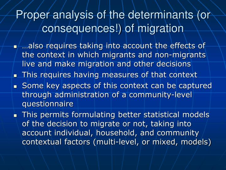 Proper analysis of the determinants (or consequences!) of migration