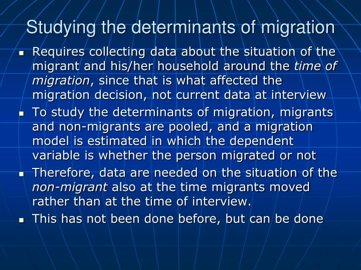 Studying the determinants of migration