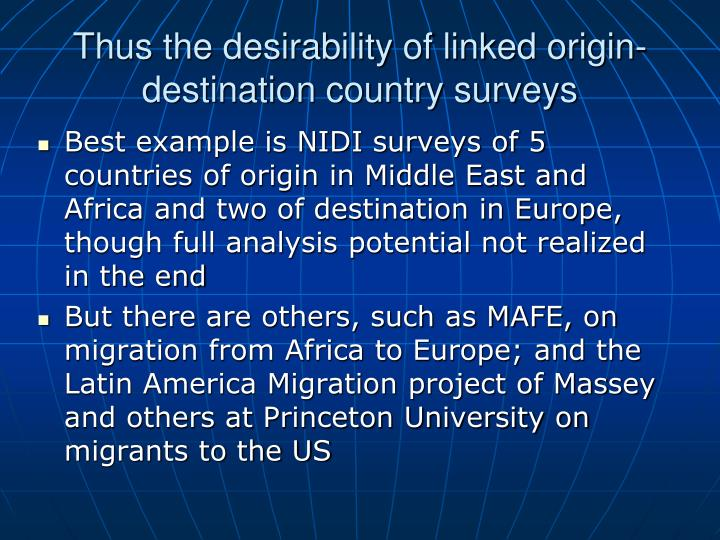 Thus the desirability of linked origin-destination country surveys
