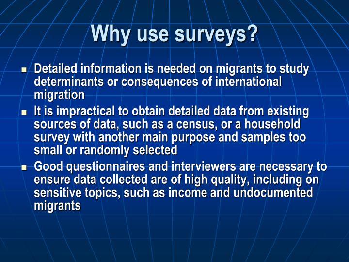 Why use surveys?