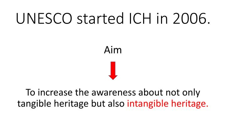 UNESCO started ICH in 2006.