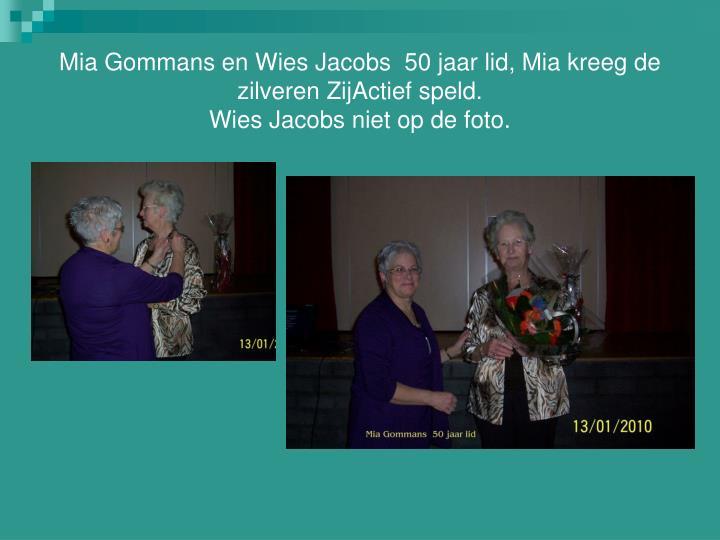 Mia Gommans en Wies Jacobs  50 jaar lid, Mia kreeg de zilveren ZijActief speld.