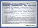 policies recommendation 2 use diversity profiles for all cncs applicants