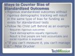 ways to counter bias of standardized outcomes
