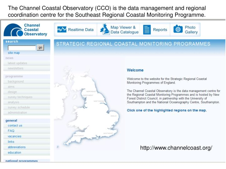 The Channel Coastal Observatory (CCO) is the data management and regional coordination centre for the Southeast Regional Coastal Monitoring Programme.
