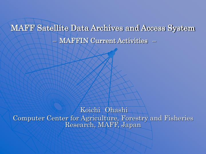 Maff satellite data archives and access system maffin current activities