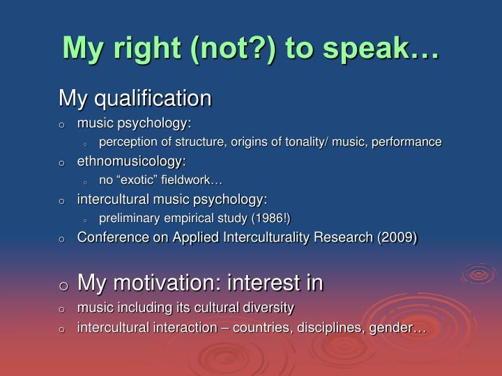 My right (not?) to speak…