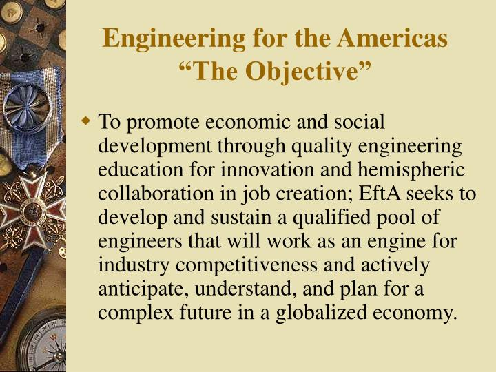 "Engineering for the Americas ""The Objective"""