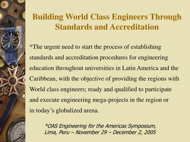 Building World Class Engineers Through Standards and Accreditation