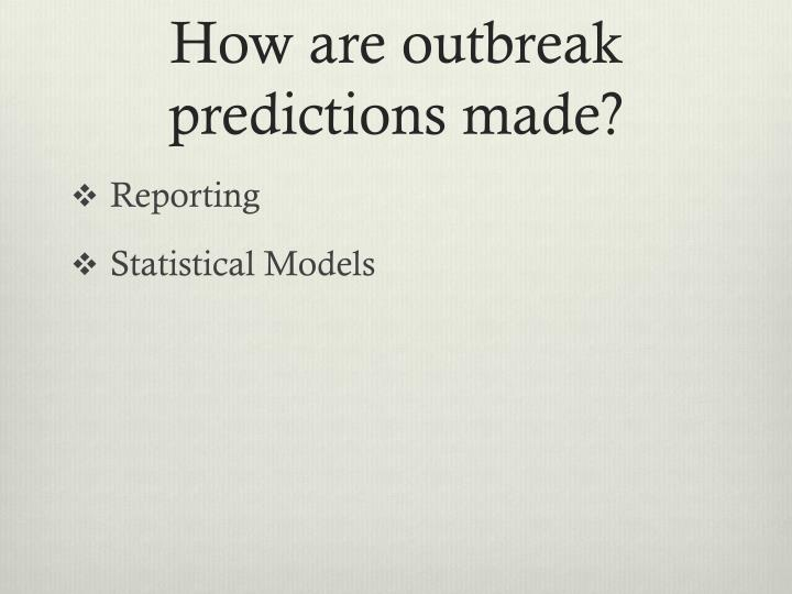 How are outbreak predictions made?
