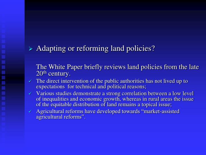 Adapting or reforming land policies?