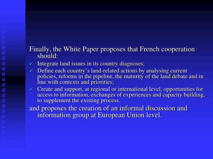 Finally, the White Paper proposes that French cooperation should: