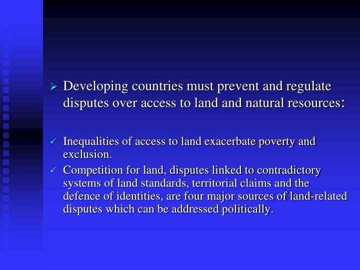 Developing countries must prevent and regulate disputes over access to land and natural resources