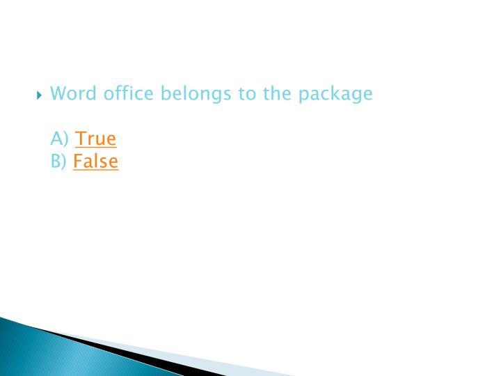 Word office belongs to the package