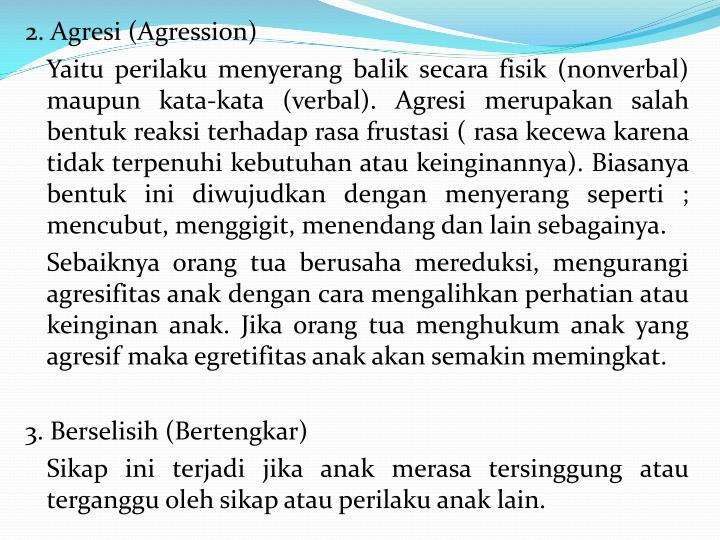 2.Agresi (Agression)