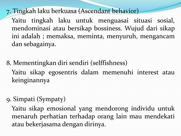 7. Tingkah laku berkuasa (Ascendant behavior)