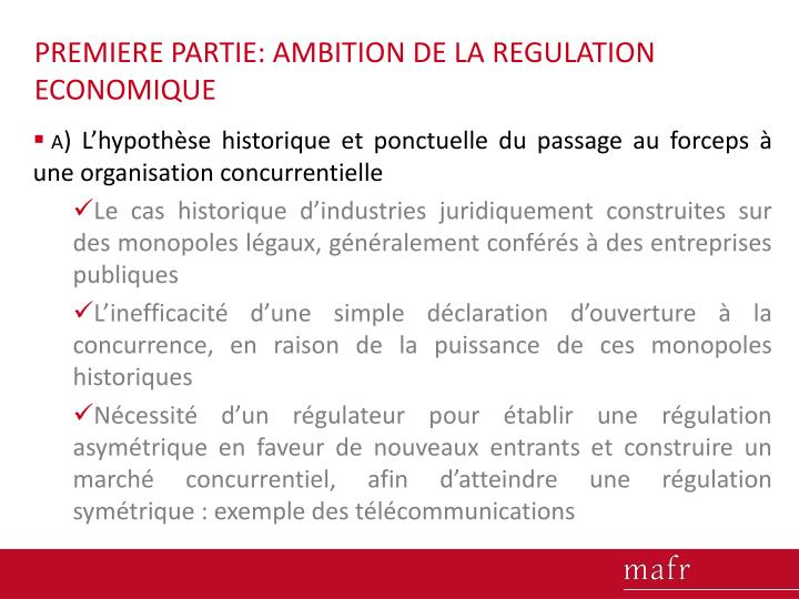 PREMIERE PARTIE: AMBITION DE LA REGULATION ECONOMIQUE