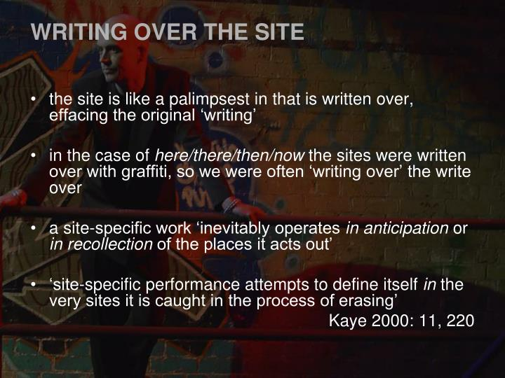 WRITING OVER THE SITE